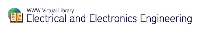 WWW Virtual Library : Electrical and Electronics Engineering